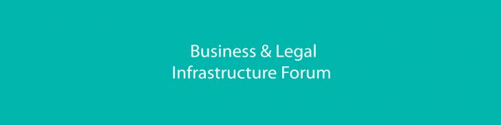 Business & Legal Infrastructure Forum